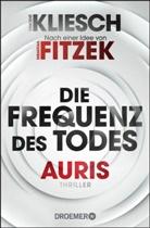 Sebastian Fitzek, Vincent Kliesch - Die Frequenz des Todes