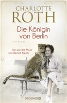 Charlotte Roth - Die Königin von Berlin