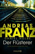 Andrea Franz, Andreas Franz, Daniel Holbe - Der Flüsterer