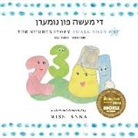 Anna, Anna Miss - The Number Story די מעשה פון נומערן: Small Book One English-