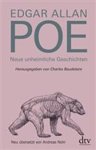 Edgar  Allan Poe, Charle Baudelaire, Charles Baudelaire - Neue unheimliche Geschichten