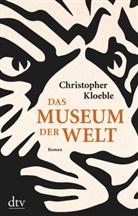 Christopher Kloeble - Das Museum der Welt