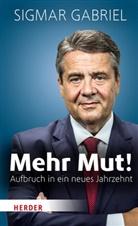 Sigmar Gabriel - Mehr Mut!