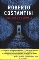 Roberto Costantini - Una donna normale