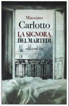 Massimo Carlotto - La signora del martedì