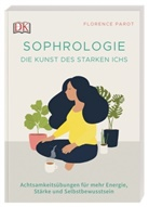Florence Parot - Sophrologie. Die Kunst des starken Ichs