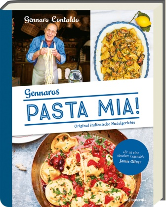Gennaro Contaldo, Manuela Schomann - Gennaros Pasta Mia! - Original italienische Nudelgerichte