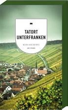 Vei Bronnenmeyer, Veit Bronnenmeyer, Renat Eckert, Renate Eckert, Bernd Flessner, Theobald O.J. Fuchs... - Tatort Unterfranken