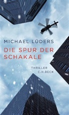 Michael Lüders - Die Spur der Schakale