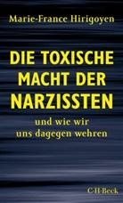 Marie-France Hirigoyen - Die toxische Macht der Narzissten