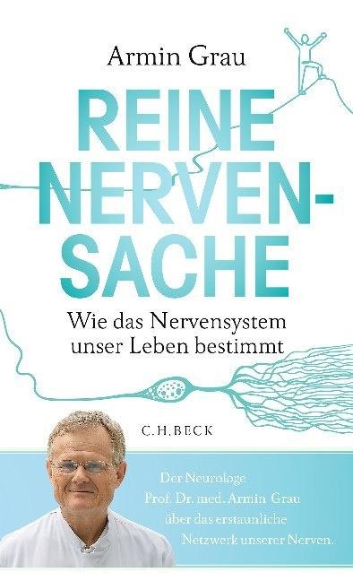Armin Grau, Iris Zerger - Reine Nervensache - Wie das Nervensystem unser Leben bestimmt