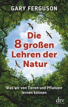 Gary Ferguson - Die acht großen Lehren der Natur