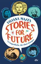 Viviana Mazza, Paolo d'Altan - Stories for Future - 13 Jugendliche, die etwas bewegen