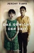 Jeremy Tiang, Susann Urban - Das Gewicht der Zeit - Roman