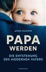 Anna Machin, Enrico Heinemann, Ursel Schäfer - Papa werden
