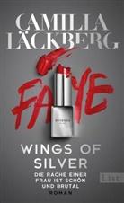 Camilla Läckberg - Wings of Silver. Die Rache einer Frau ist schön und brutal