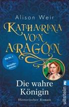 Alison Weir - Katharina von Aragón