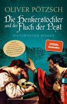 Oliver Pötzsch - Die Henkerstochter und der Fluch der Pest