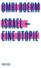 Omri Boehm - Israel - eine Utopie