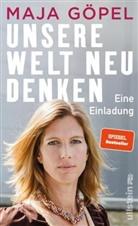 Maja Göpel, Maja (Prof. Dr.) Göpel - Unsere Welt neu denken