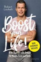 Robert Löchelt - Boost Your Life!