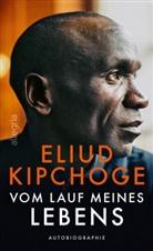 Eliud Kipchoge - Vom Lauf meines Lebens