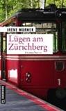 Irène Mürner - Lügen am Zürichberg