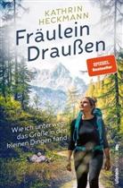 Kathrin Heckmann - Fräulein Draußen