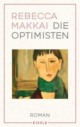 Rebecca Makkai - Die Optimisten - Roman. Ausgezeichnet: Andrew Carnegie Medal for Excellence in Fiction 2019, Ausgezeichnet: LA Times Book Prize for Fiction 2019, Ausgezeichnet: The Stonewall Book Award