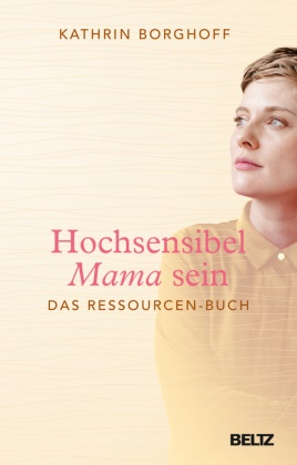 Kathrin Borghoff - Hochsensibel Mama sein - Das Ressourcen-Buch