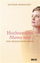 Kathrin Borghoff - Hochsensibel Mama sein
