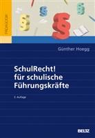 Günther Hoegg - SchulRecht! für schulische Führungskräfte