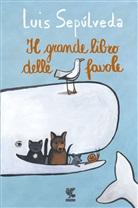 Luis Sepulveda - Il grande libro delle favole