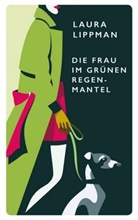 Laura Lippman - Die Frau im grünen Regenmantel