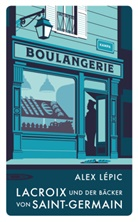 Alex Lépic - Lacroix und der Bäcker von Saint-Germain