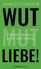 Charles Eisenstein - Wut, Mut, Liebe!