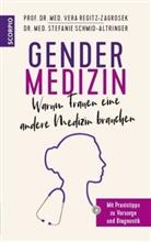 Ver Regitz-Zagrosek, Vera Regitz-Zagrosek, Vera (Prof. Dr. med. Dr. h.c. Regitz-Zagrosek, Sc, Stefanie Schmid-Altringer - Gendermedizin: Warum Frauen eine andere Medizin brauchen