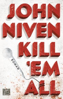 John Niven - Kill 'em all - Roman