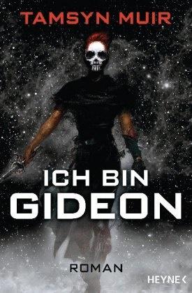 Tamsyn Muir - Ich bin Gideon - Roman