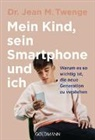 Jean M (Dr.) Twenge, Jean M. Twenge - Mein Kind, sein Smartphone und ich