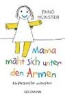 """Enno Münster - """"Mama mäht sich unter den Armen!"""""""