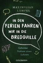 "Maximilian Lämpel - ""In den Ferien fahren wir in die Bredouille"""
