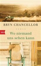 Bryn Chancellor - Wo niemand uns sehen kann