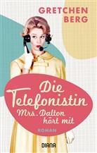 Gretchen Berg - Die Telefonistin - Mrs. Dalton hört mit