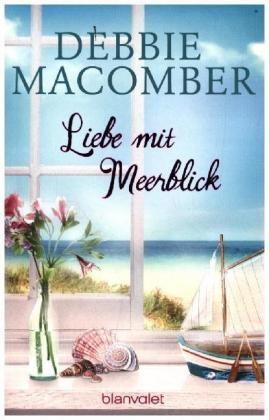 Debbie Macomber - Liebe mit Meerblick - Roman