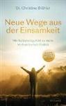 Christine Brähler, Christine (Dr.) Brähler - Neue Wege aus der Einsamkeit