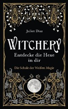 Juliet Diaz - Witchery - Entdecke die Hexe in dir