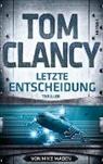 To Clancy, Tom Clancy, Mike Maden - Letzte Entscheidung