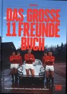 11 Freunde, 11 Freunde Verlags GmbH & Co KG, 11 Freunde Verlags GmbH & Co. KG, 11 Freunde Verlags GmbH & Co KG, Jürgens, Ti Jürgens... - Das große 11 Freunde Buch