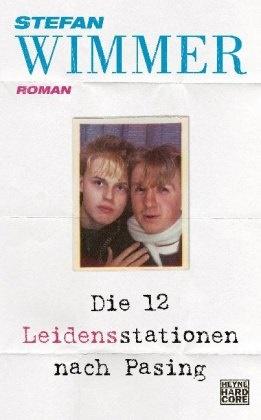Stefan Wimmer - Die 12 Leidensstationen nach Pasing - Roman